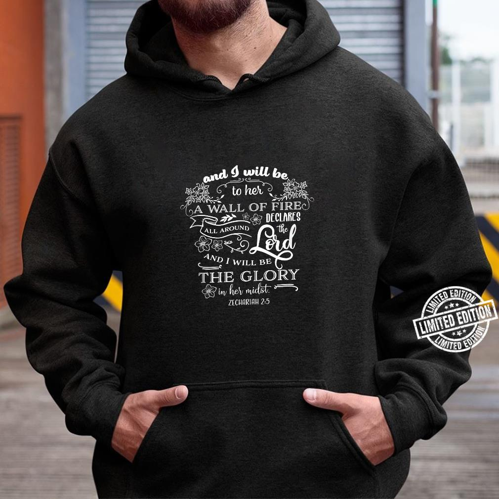 And I will be the wall of fire Shirt hoodie