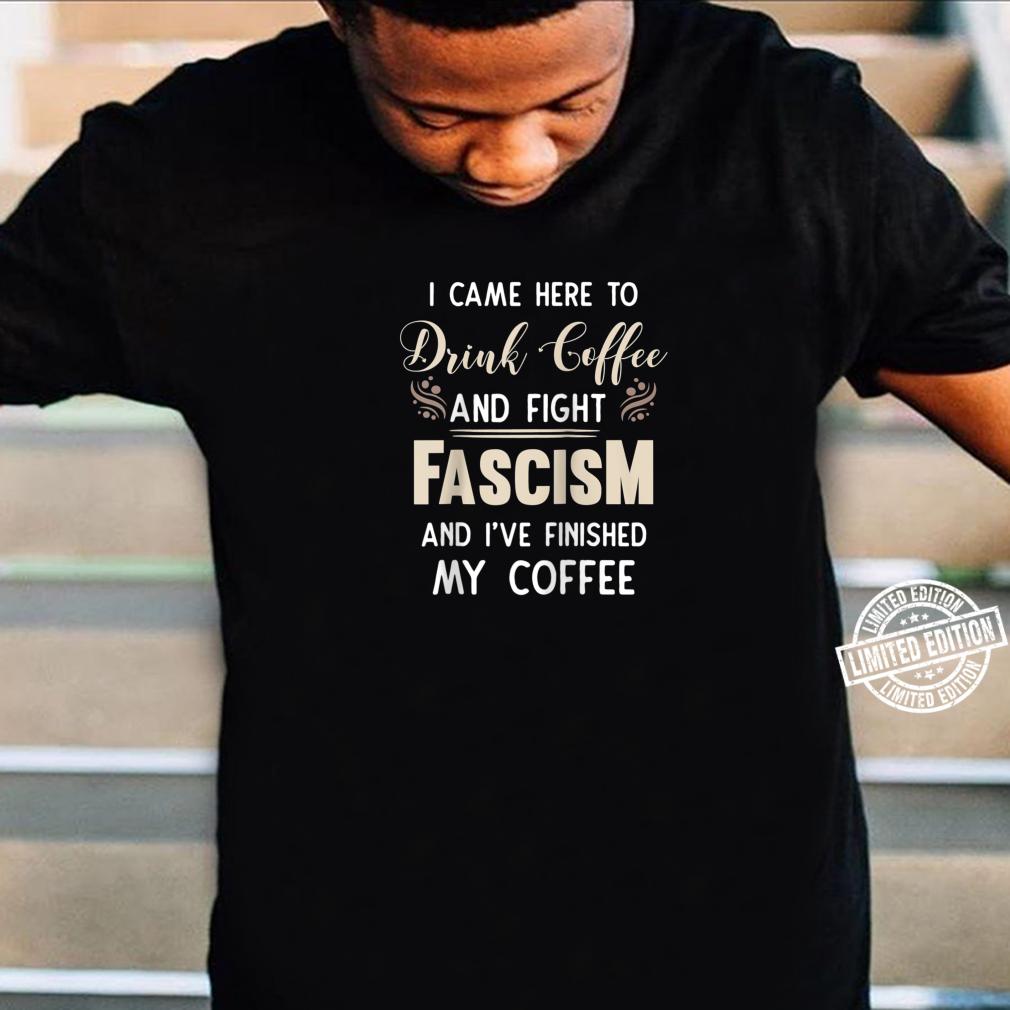 Anti Fascist Drink Coffee And Fight Fascism Shirt