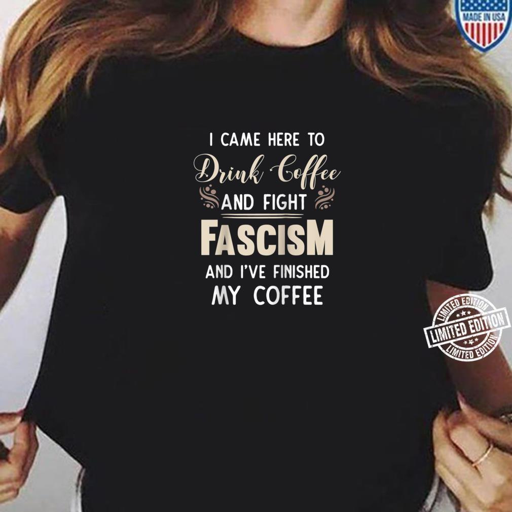 Anti Fascist Drink Coffee And Fight Fascism Shirt ladies tee