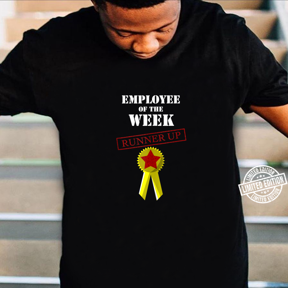 Cool Employee Of The Week Runner Up Hard Worker Shirt