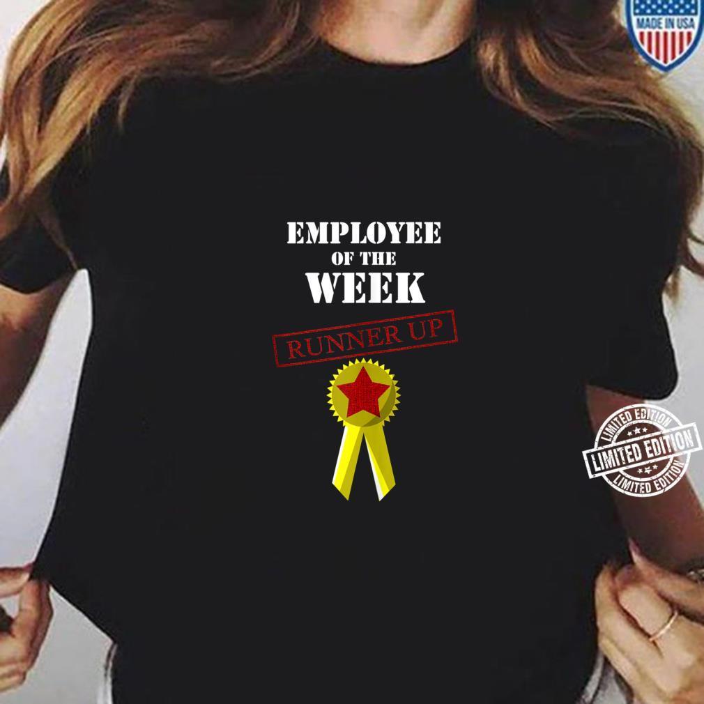 Cool Employee Of The Week Runner Up Hard Worker Shirt ladies tee