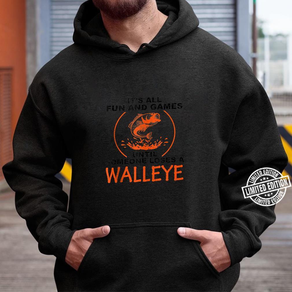 Cool Fun And Games Loses Walleye Fishing Fan Shirt hoodie