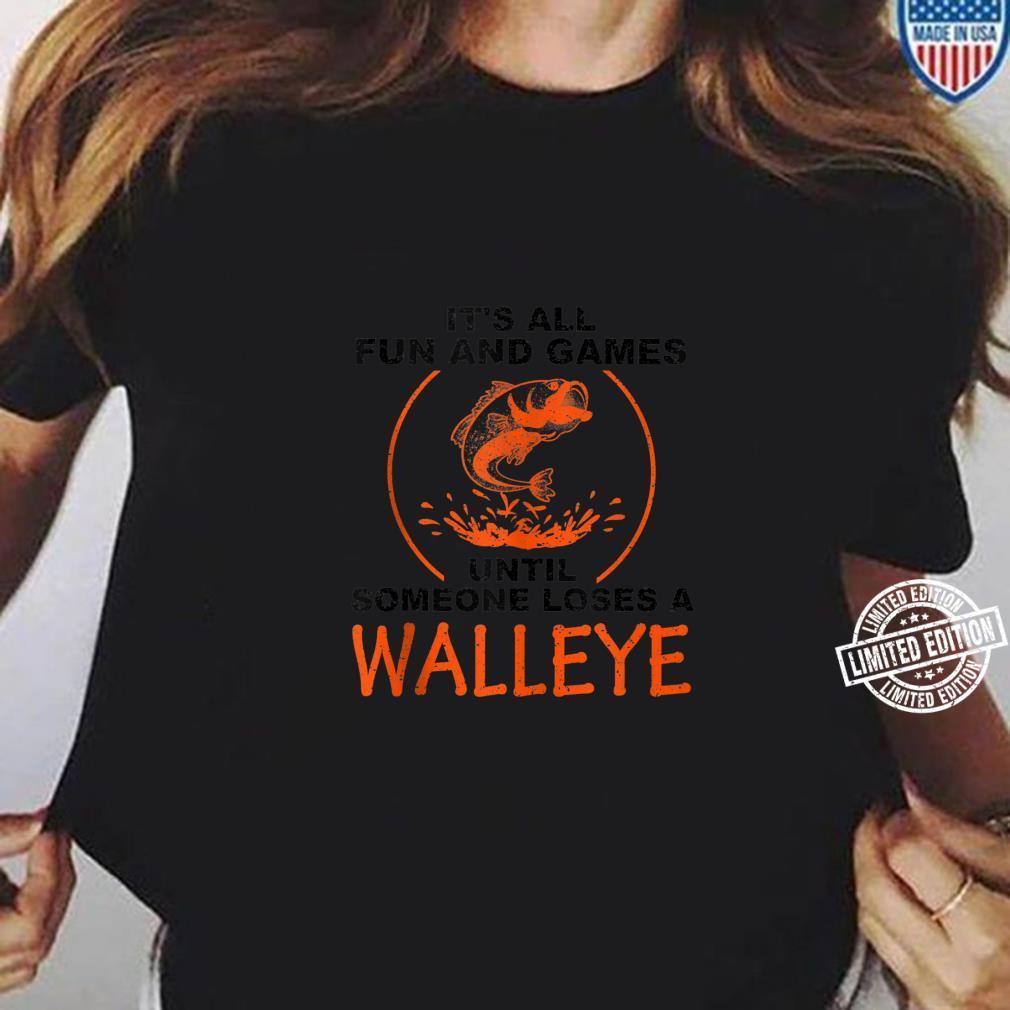 Cool Fun And Games Loses Walleye Fishing Fan Shirt ladies tee