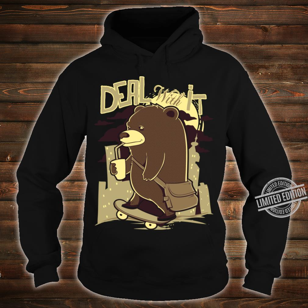 Deal With It Shirt hoodie
