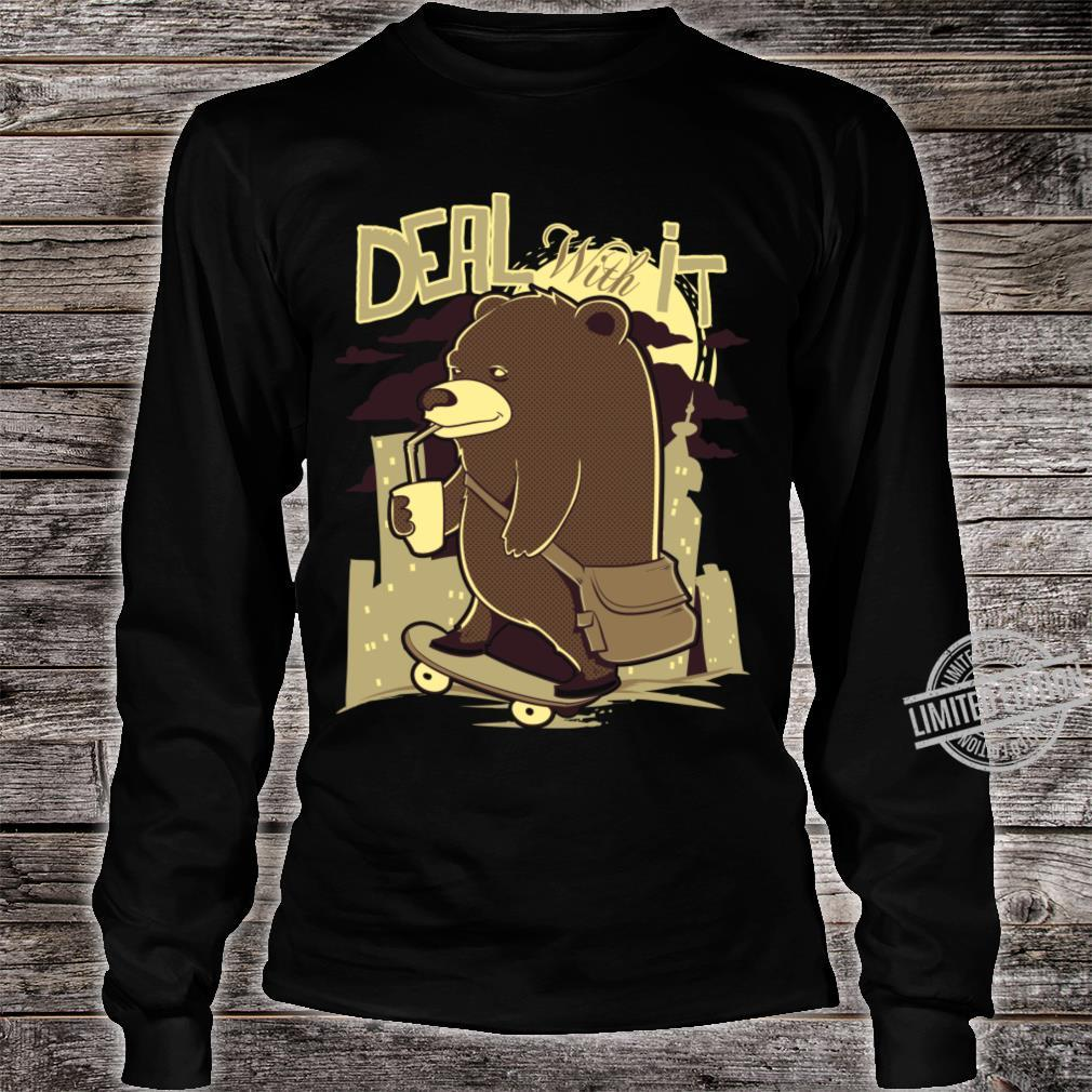 Deal With It Shirt long sleeved