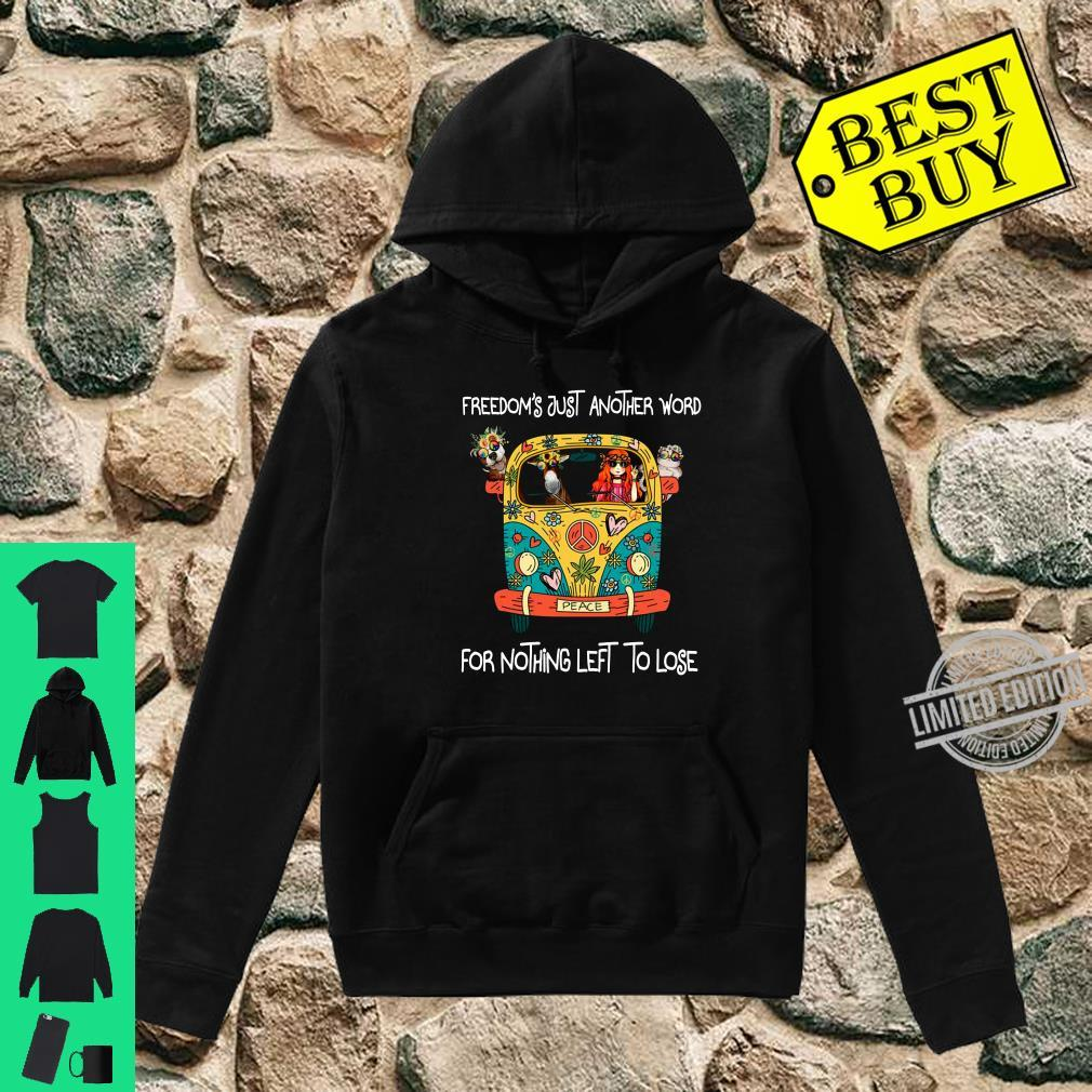 Freedom's just another word for nothing left to lose shirt hoodie