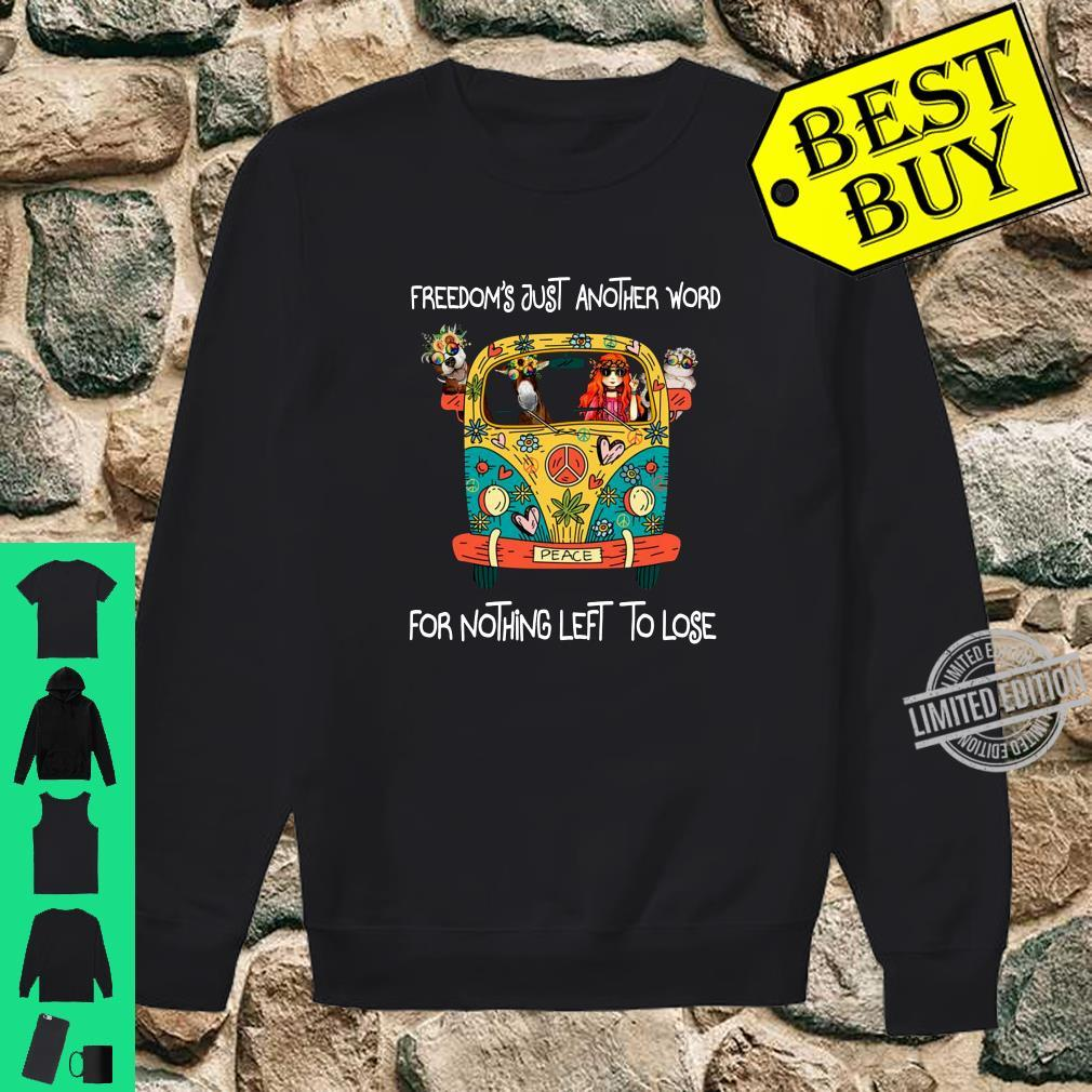 Freedom's just another word for nothing left to lose shirt sweater
