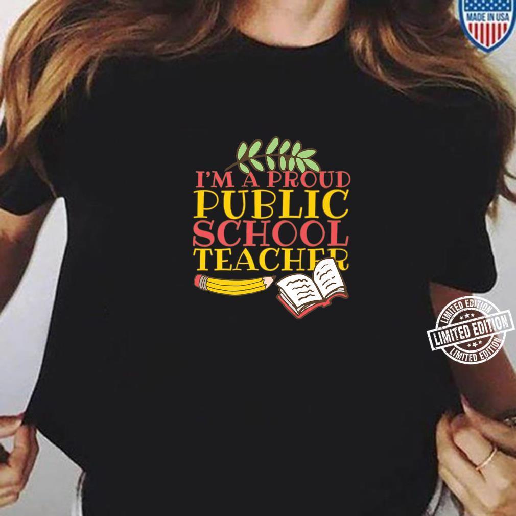 Fun Teacher I'm A Proud Public School Teacher Shirt ladies tee