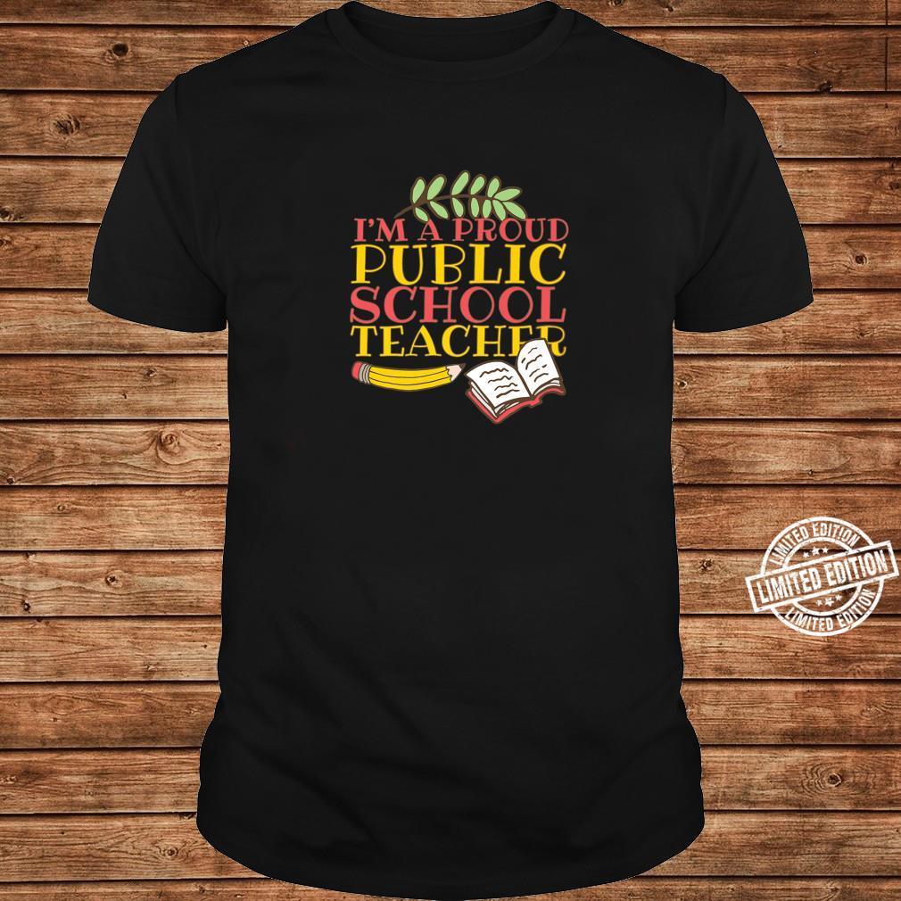 Fun Teacher I'm A Proud Public School Teacher Shirt long sleeved