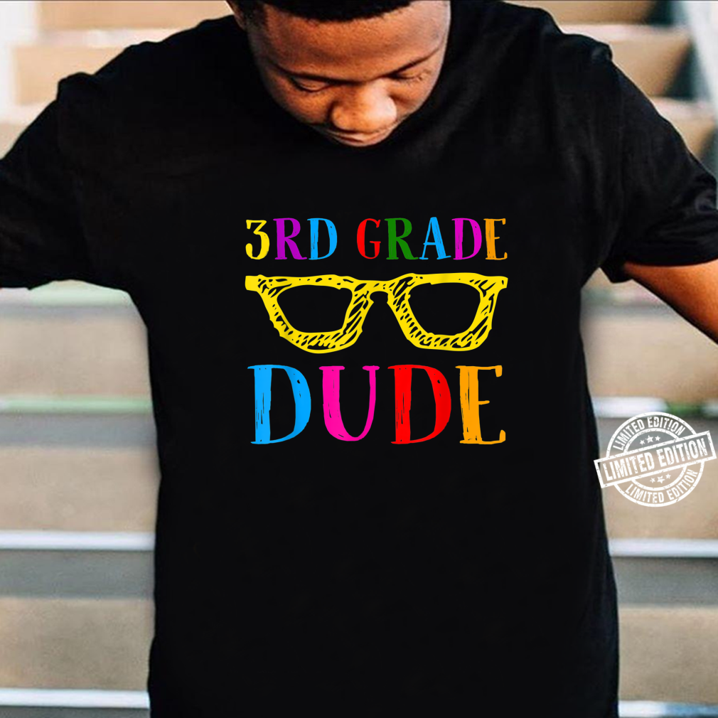 Funny 3rd grade Dude Student Back To School Shirt