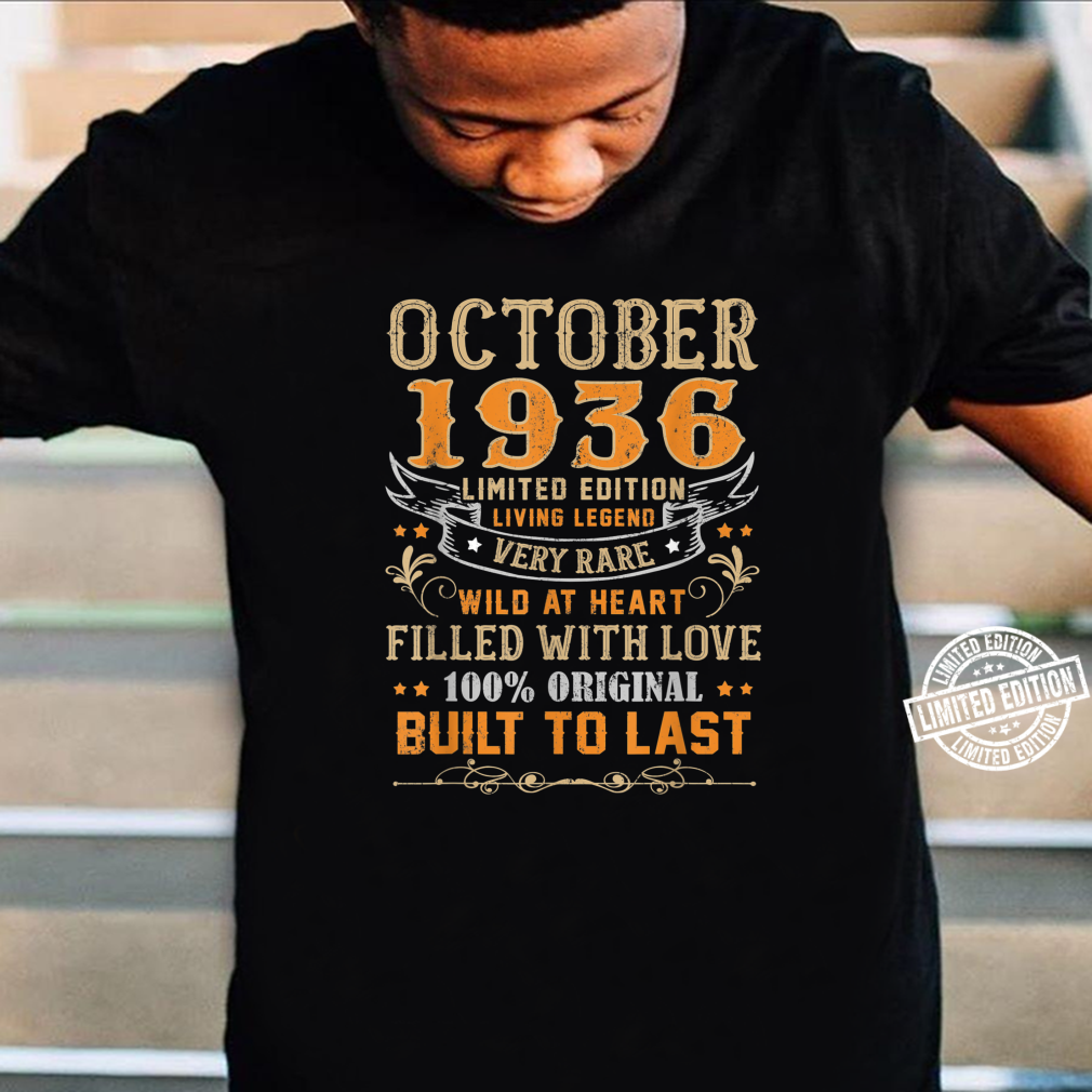 October 1936 Shirt 83 Yrs Old 83rd Bday For Him Her Shirt