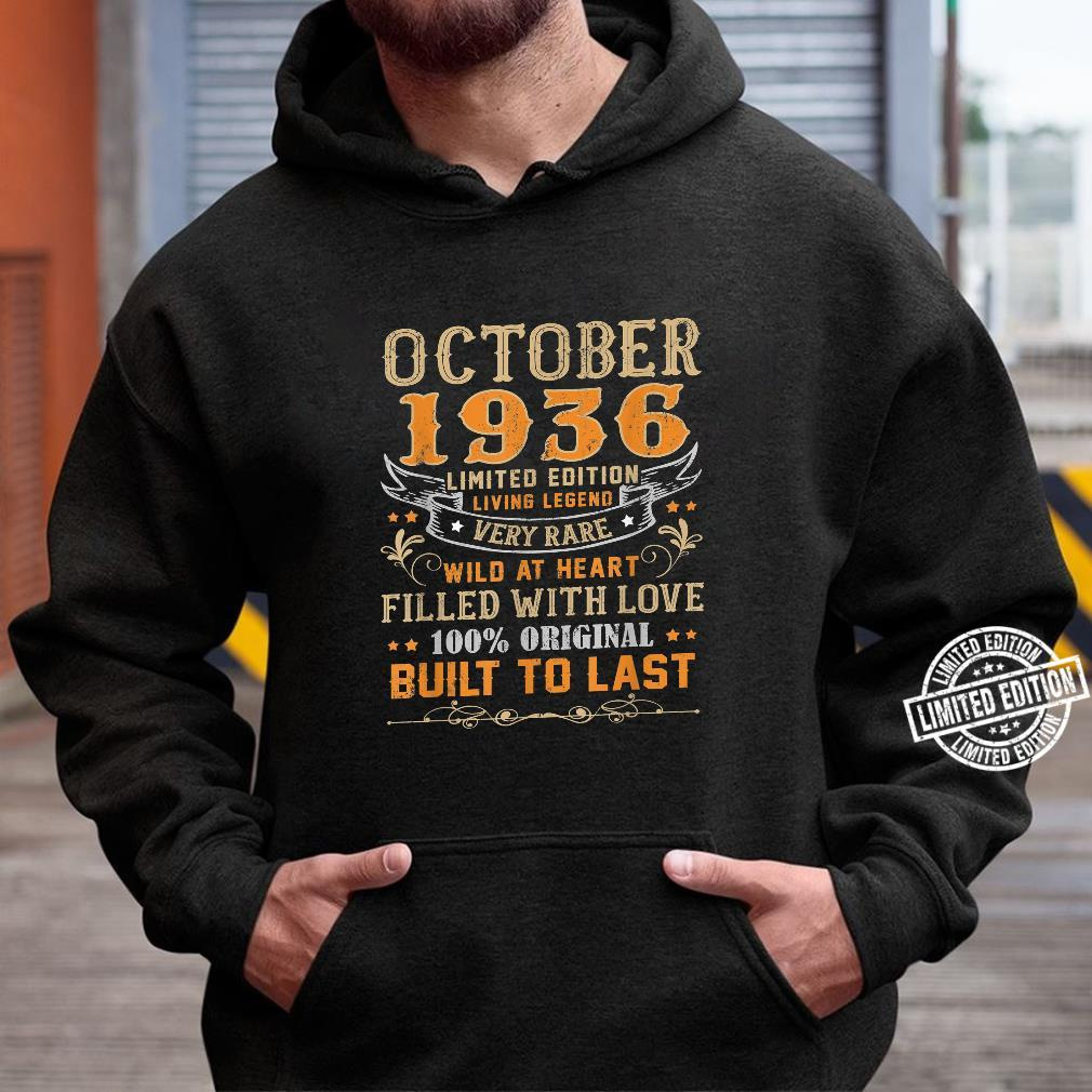 October 1936 Shirt 83 Yrs Old 83rd Bday For Him Her Shirt hoodie