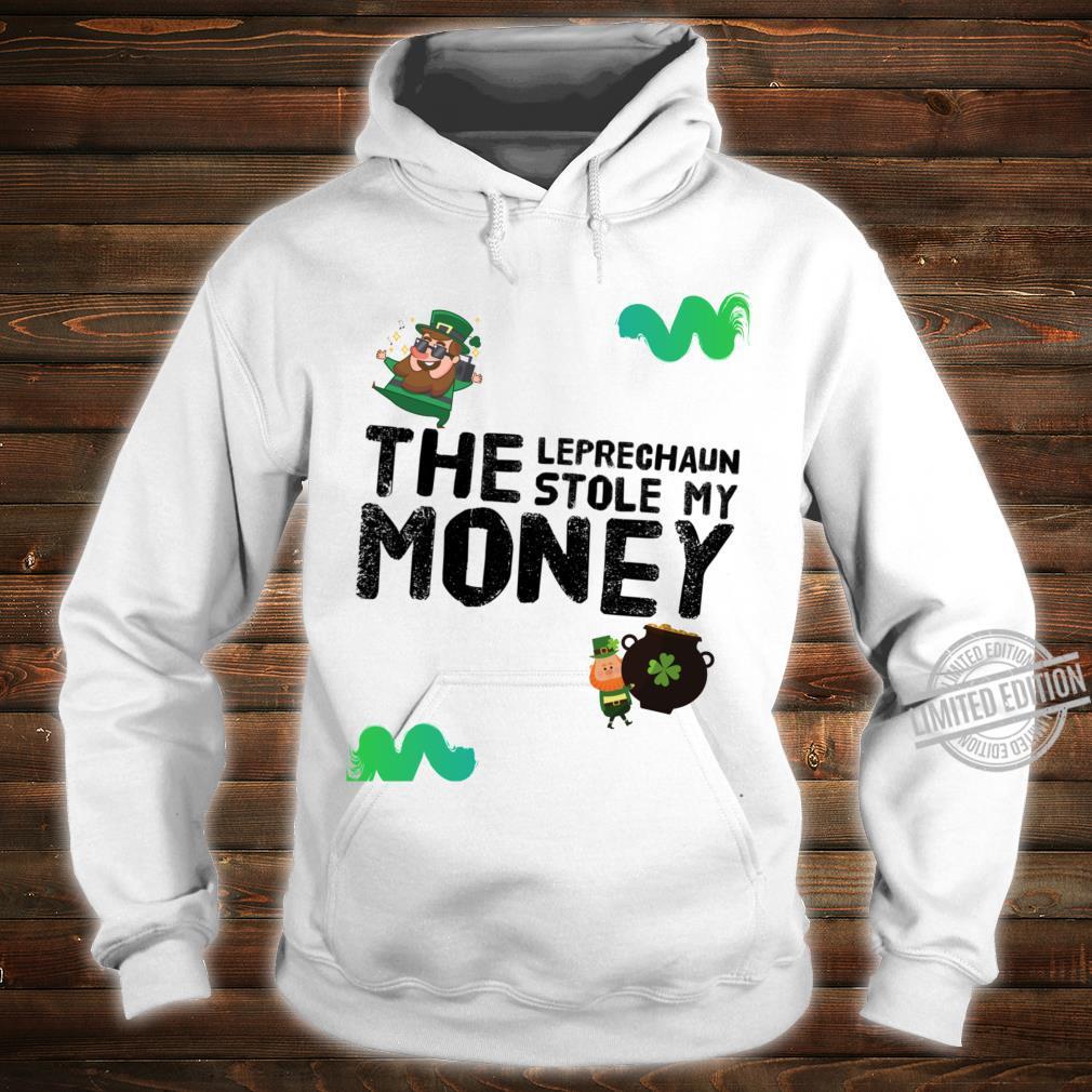 The Leprechaun Stole My Money Racerback Shirt hoodie