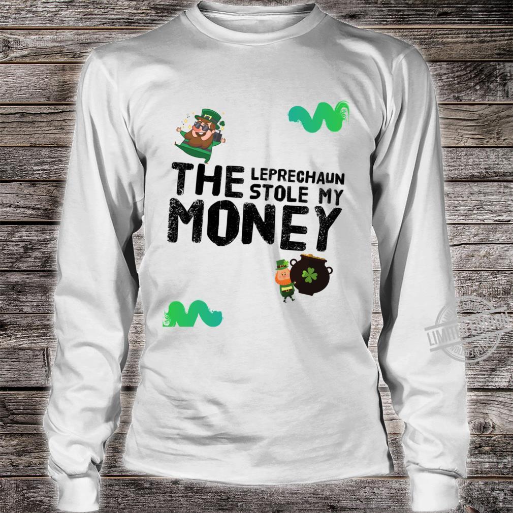 The Leprechaun Stole My Money Racerback Shirt long sleeved